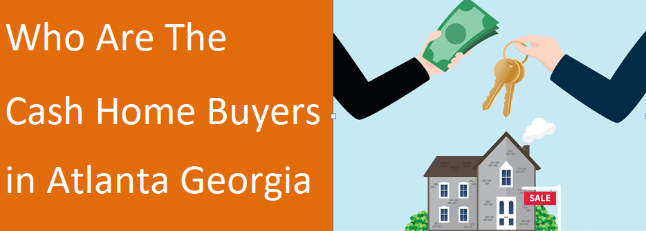 Who are the cash house buyers in Atlanta Georgia