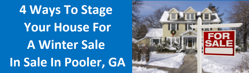 4 Ways To Stage Your House For A Winter Sale In Pooler, GA