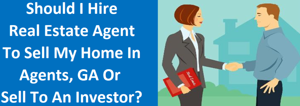 Should I Hire A Real Estate Agent To Sell My Home In Athens, GA Or Sell To An Investor?