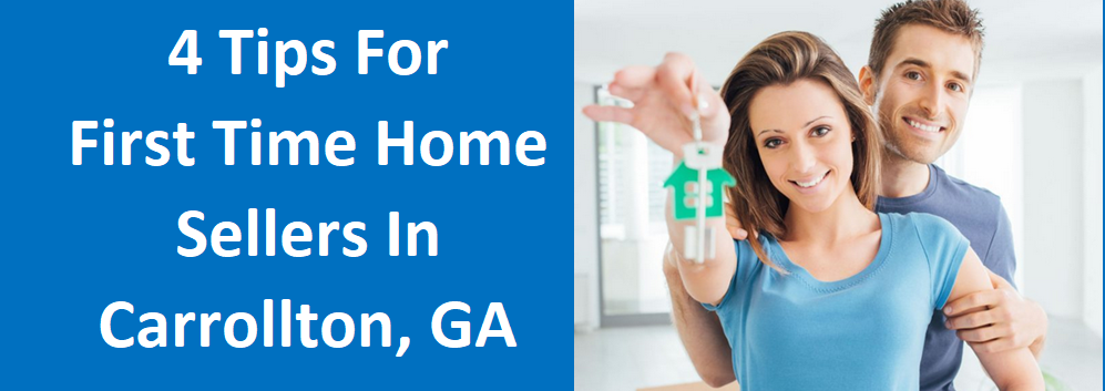 4 Tips for First Time Home Sellers in Carrollton, GA