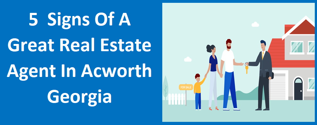 5 Signs Of A Great Real Estate Agent In Acworth, GA