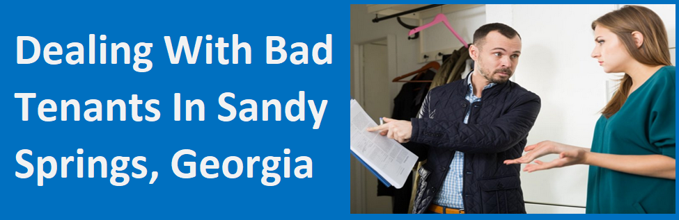 Dealing With Bad Tenants In Sandy Springs, GA