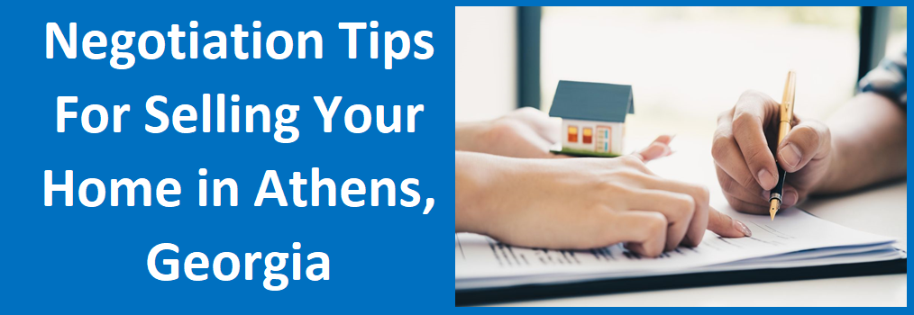 Negotiation Tips for Selling Your Home in Athens, GA