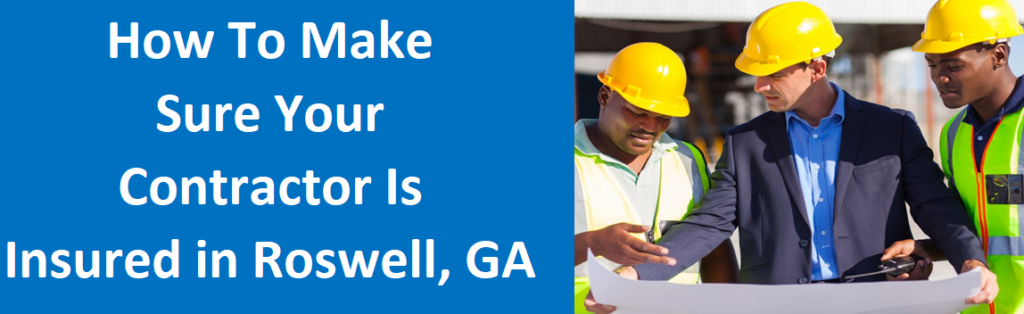 How to Make Sure Your Contractor is Insured in Roswell, Ga