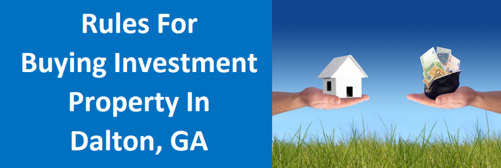 Rules For Buying Investment Property in Dalton, GA