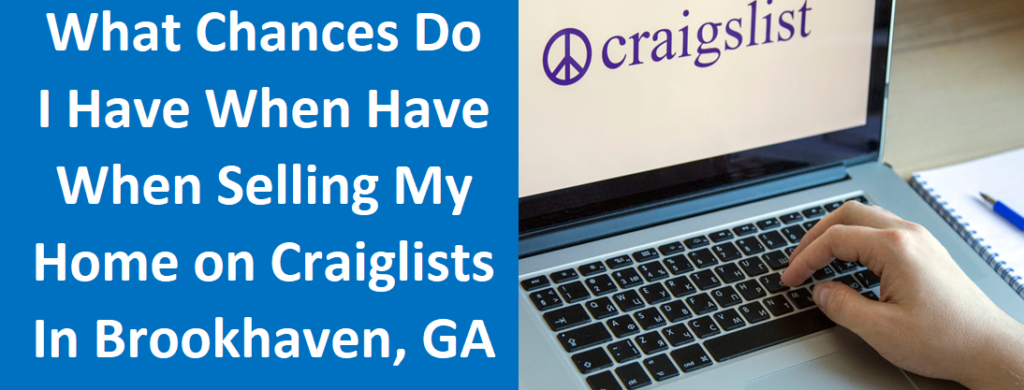 What Chances Do I Have When Selling My Home on Craigslist in Brookhaven, GA