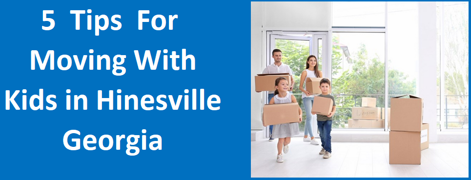 5 Tips For Moving With Kids in Hinesville, GA