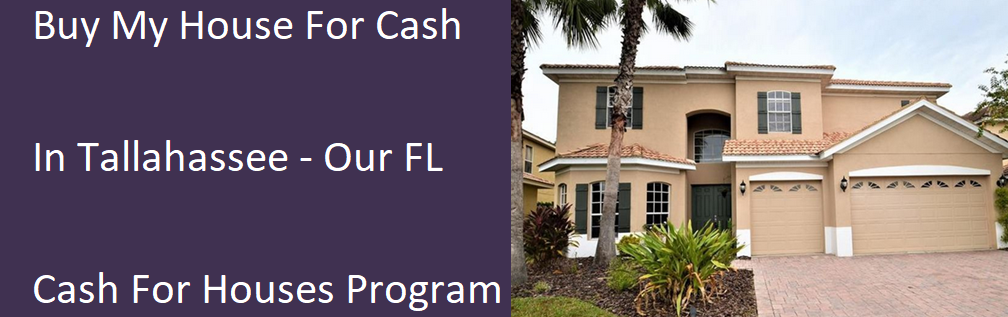 Buy My House For Cash In Tallahassee - Our FL Cash For Houses Program