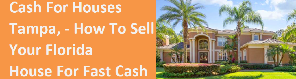 sell your Tampa house for cash
