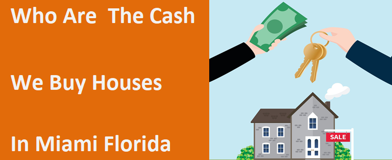 Who Are The Cash House buyers In Miami FL?