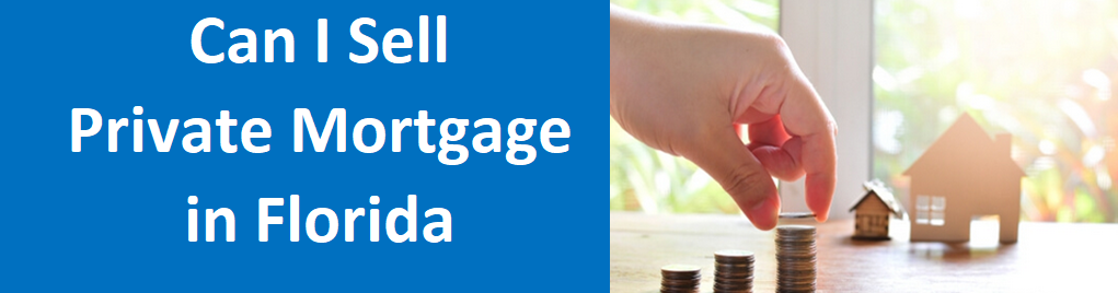 Can I Sell A Private Mortgage In Florida?
