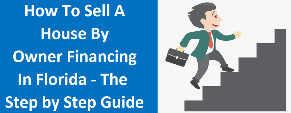 How To Sell A House By Owner Financing In Florida – The Step-By-Step Guide