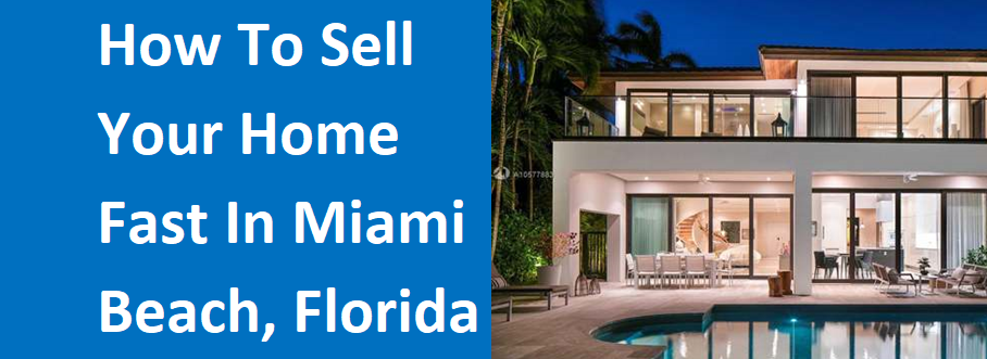 How To Sell Your Home Fast In Miami Beach, FL