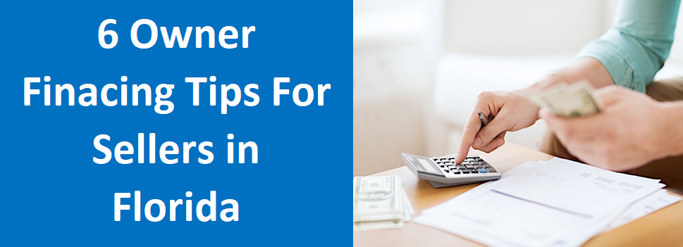 6 Owner Financing Tips For Sellers In Florida