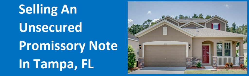 Selling An Unsecured Promissory Note In Tampa, FL?