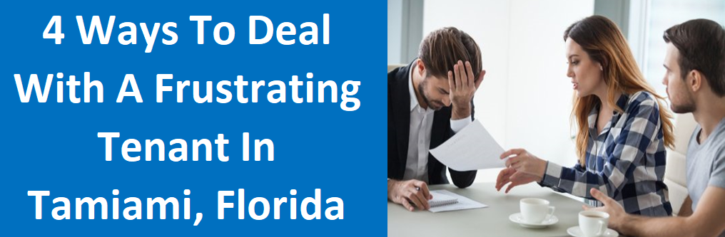 4 Ways To Deal With A Frustrating Tenant In Tamiami, FL