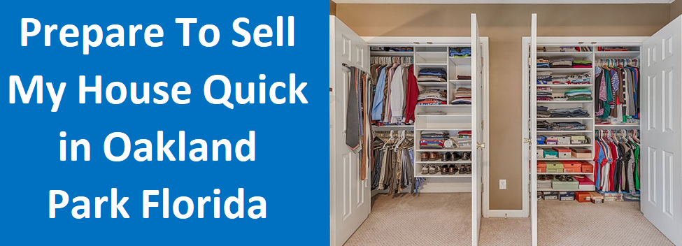 Prepare to Sell My House Quick In Oakland Park, FL