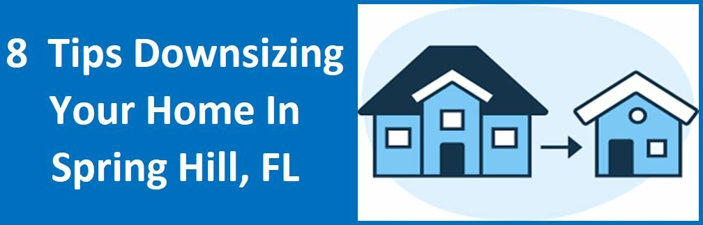 8 Tips On Downsizing Your Home In Spring Hill, FL