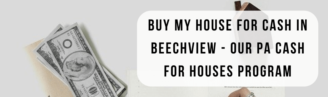 We buy houses in Beechview PA