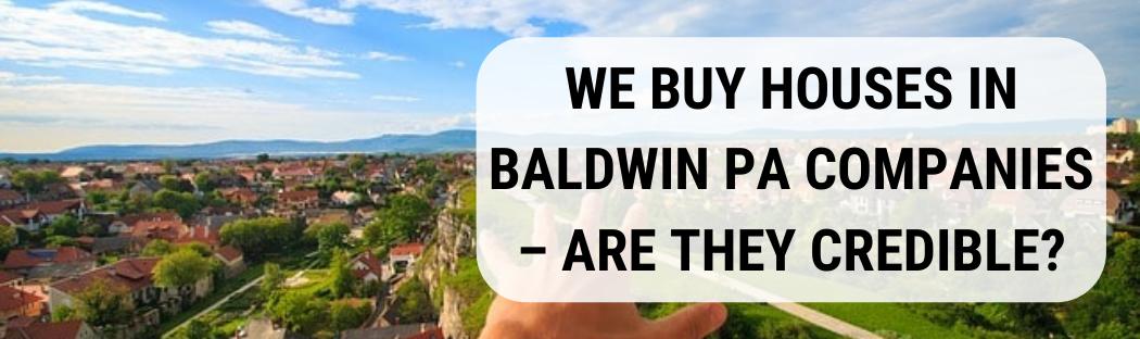 We buy houses in Baldwin PA