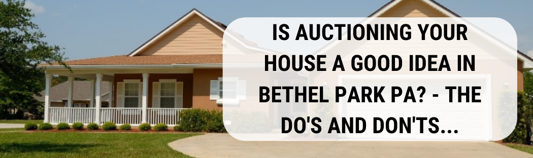 We buy houses in Bethel Park PA