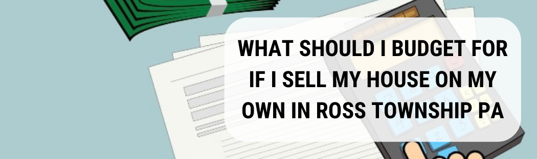 We buy houses in Ross Township PA