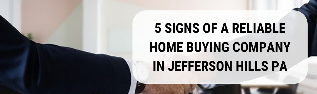 We buy houses in Jefferson Hills PA