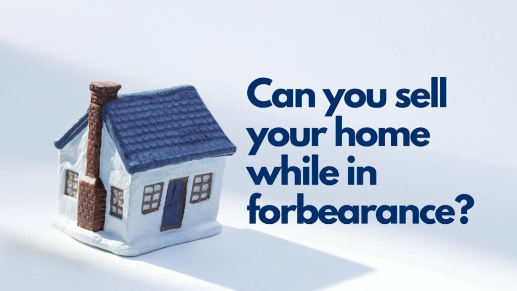 can you sell your wa home in forbearance