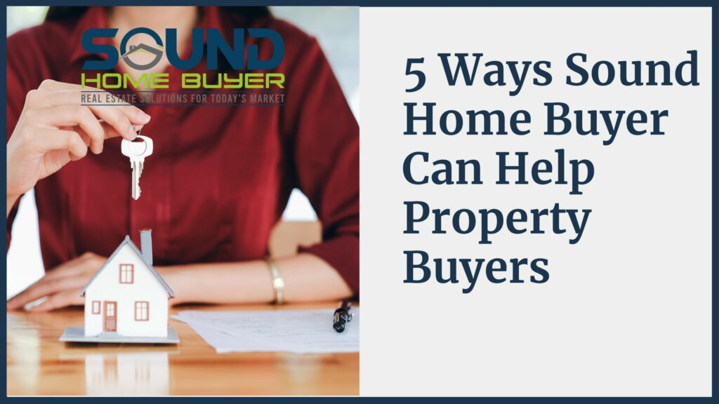 5 Ways Sound Home Buyer Can Help Property Buyers in Olympia