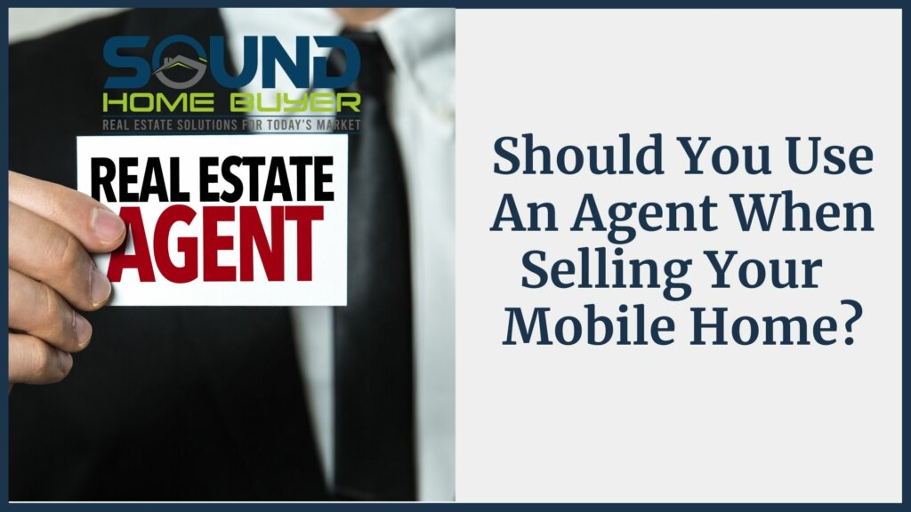 Should You Use An Agent When Selling Your Olympia Mobile Home