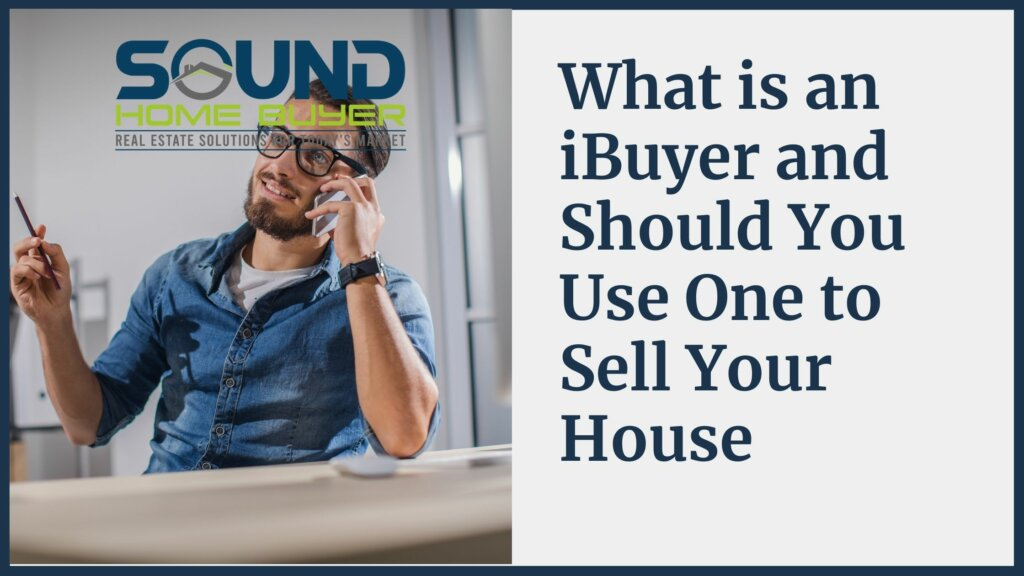 What is an iBuyer and Should You Use One to Sell Your House in Olympia?