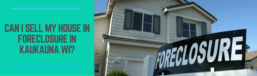 sell my home in Kaukauna WI