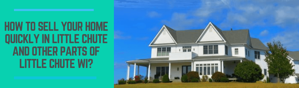 sell my home in Little Chute WI