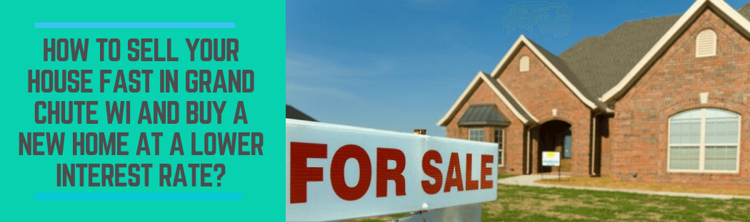 sell my home in Grand Chute WI