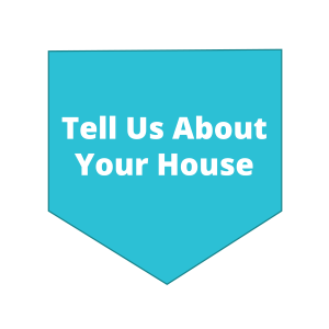Step 1 Tell Us About Your House