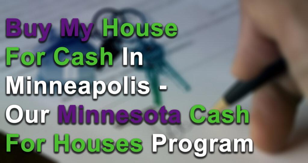 Cash for Homes- Our Minneapolis Minnesota Program