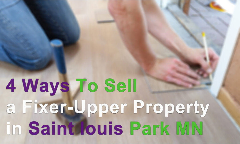 We buy houses that need repairs fast in Saint Louis Park MN for cash