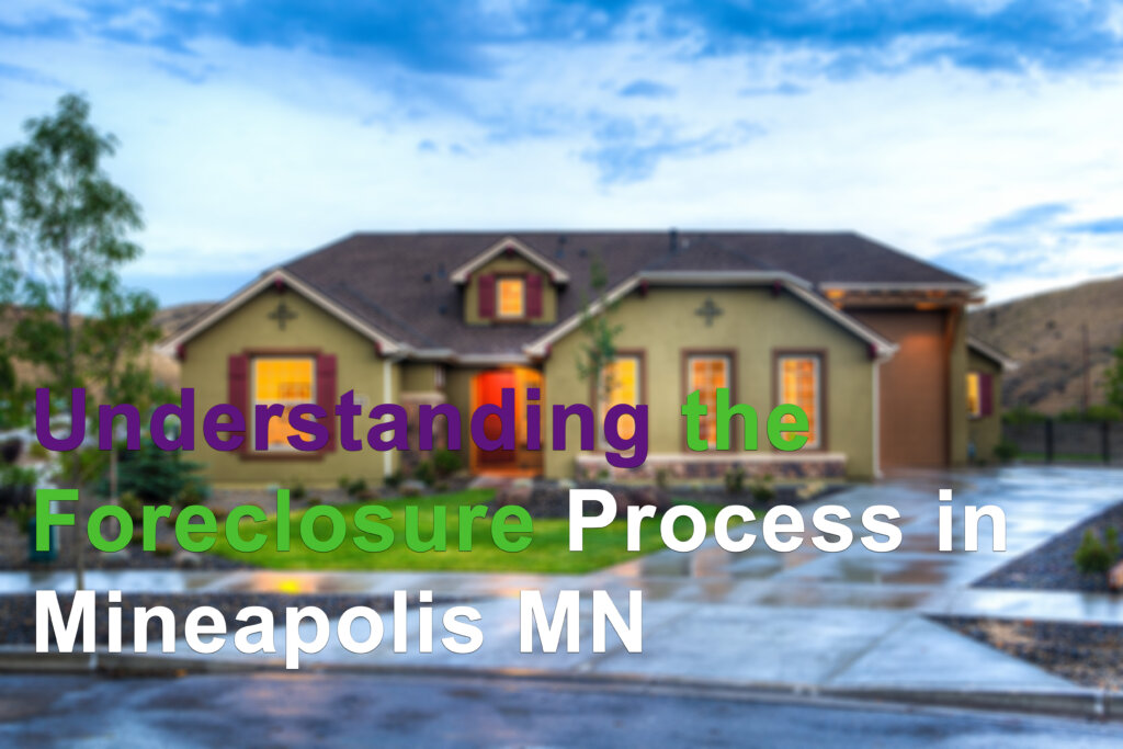 Cash for your foreclosed house in Minneapolis MN