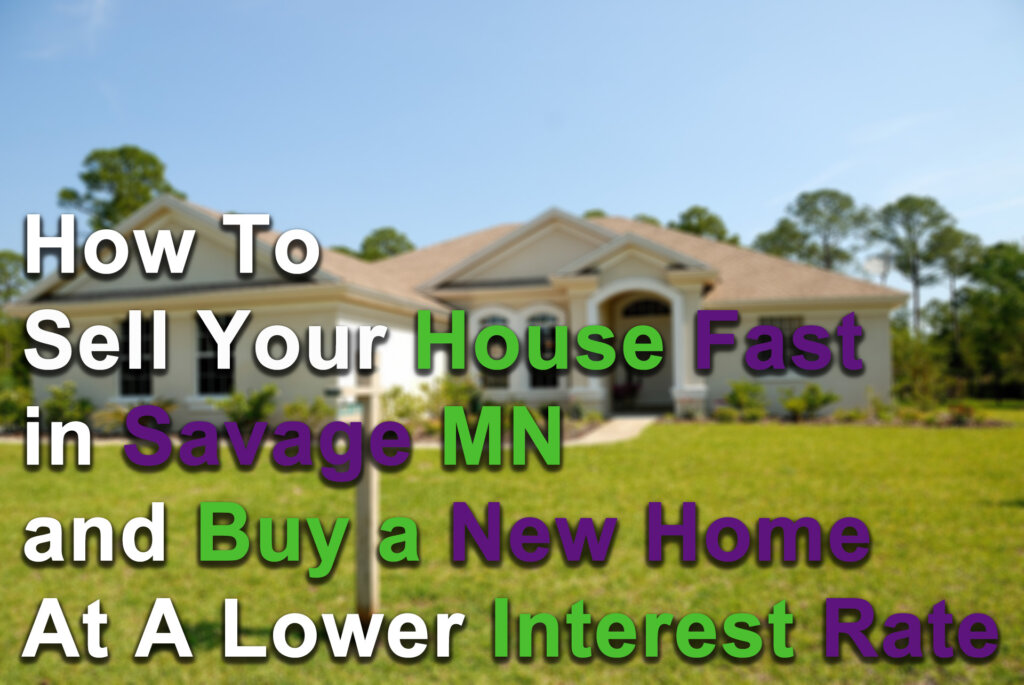 Sell my house fast in Savage MN for cash