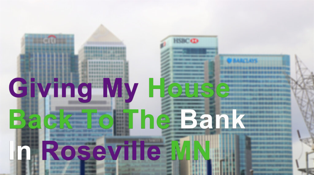 Sell your house Fast instead of giving it to the bank in Minneapolis MN