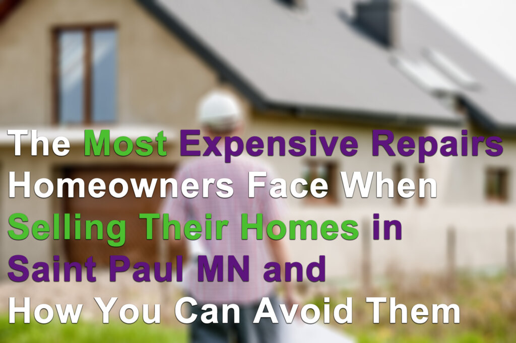 Our Cash for Houses program can help you avoid expensive repairs in Saint Paul MN