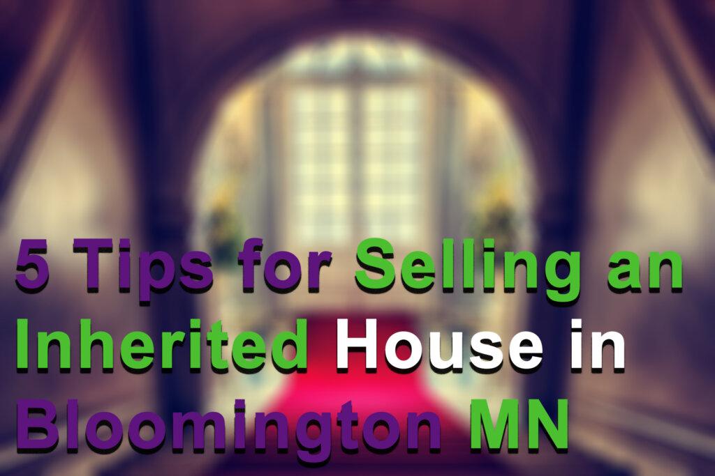 We Buy inherited Houses in Bloomington MN