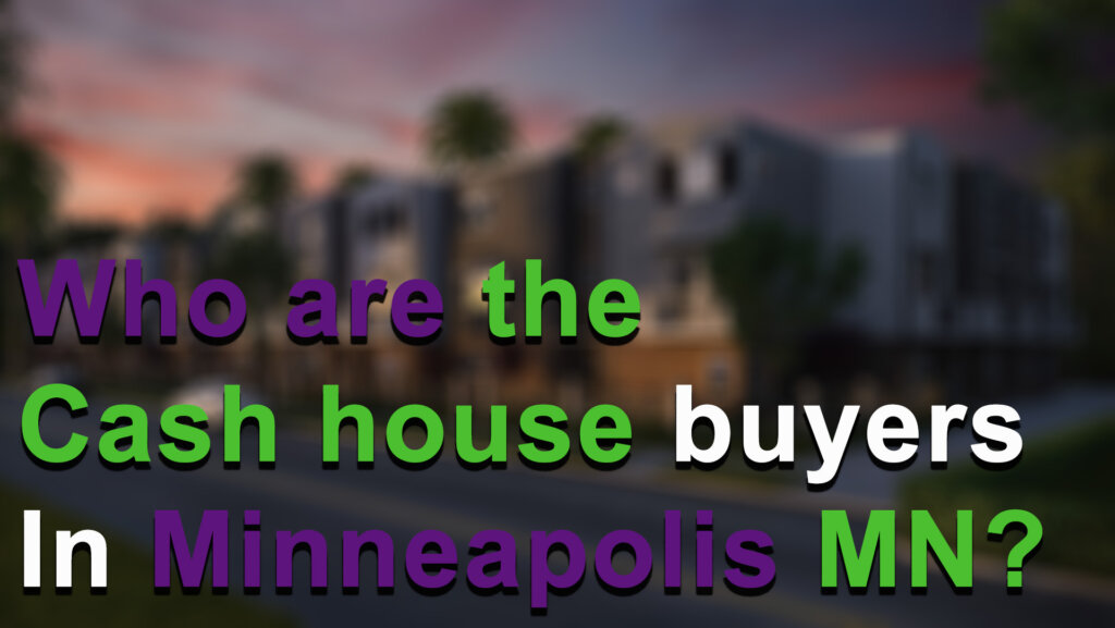 Cash Home Buyers In Minneapolis MN