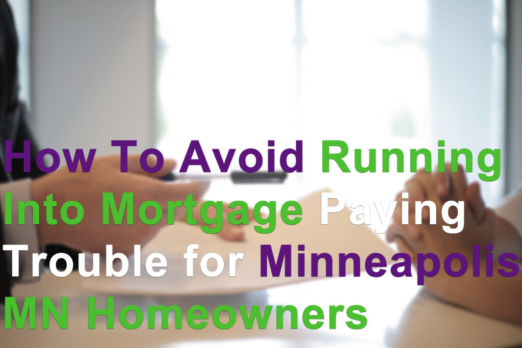 Cash for your house when facing mortgage due dates in Minneapolis MN
