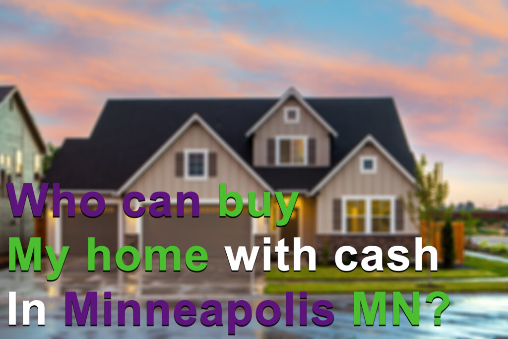 Who to sell my Minneapolis MN house to