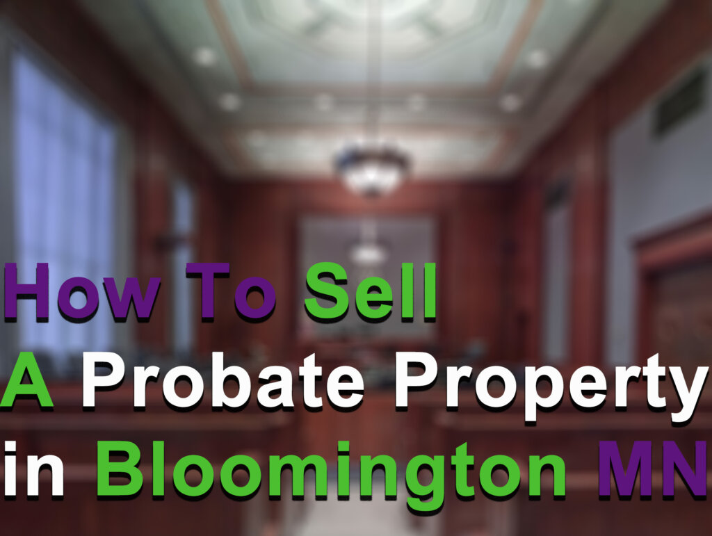 Cash for probate houses in Minneapolis MN