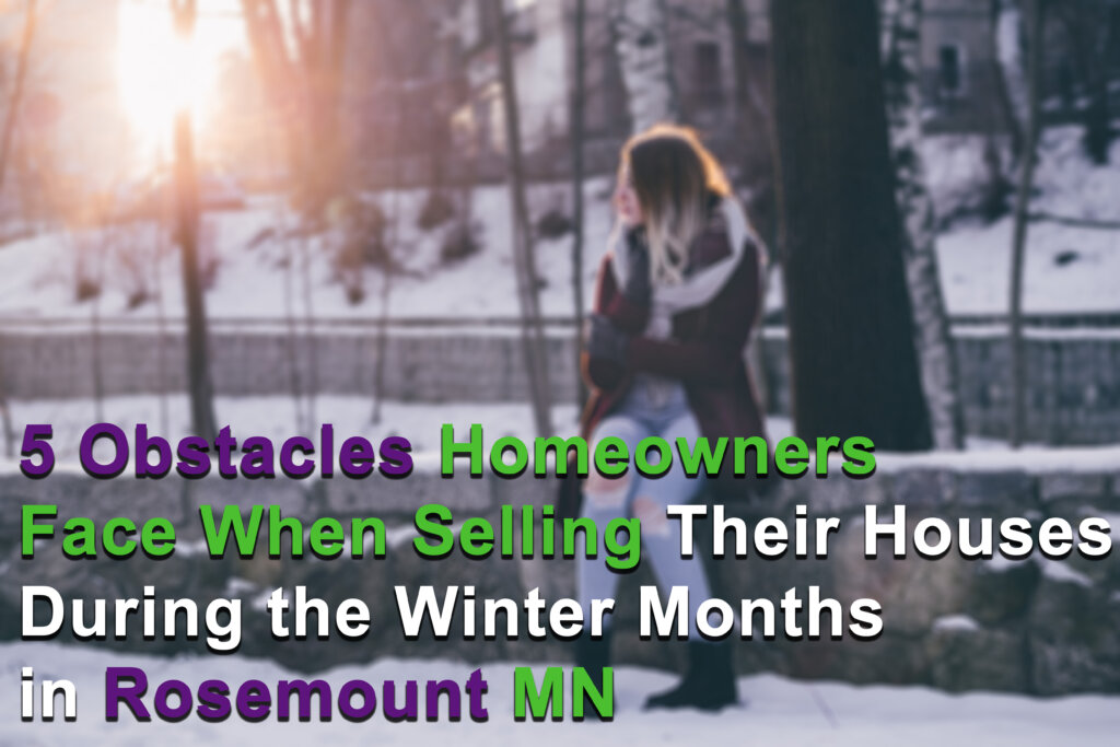 Cash for Houses during winter months in Rosemount MN