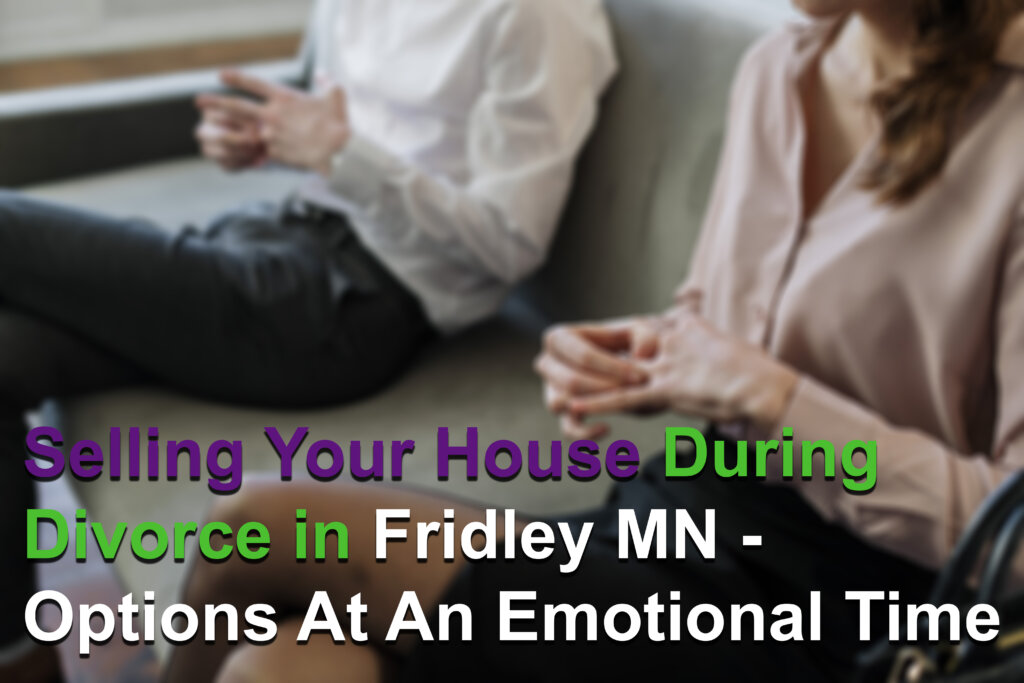 We buy houses fast in Fridley MN for cash