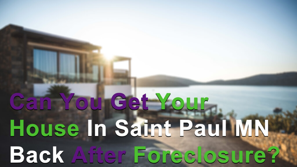 Investors that can help you when facing foreclosure in Saint Paul MN