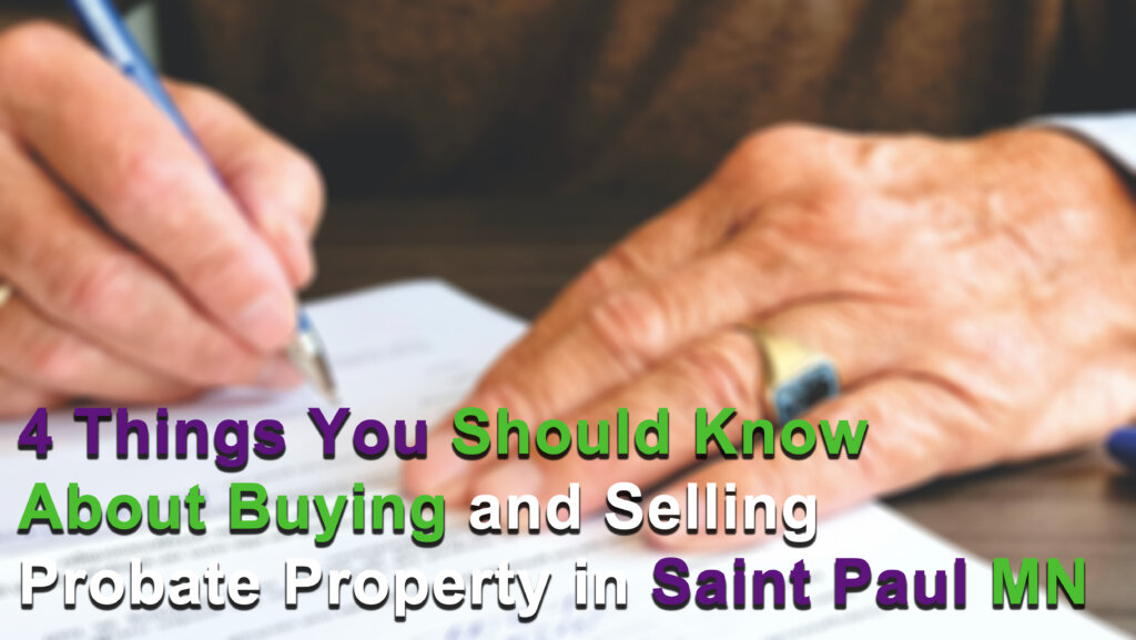 Sell your probate house in Saint Paul MN